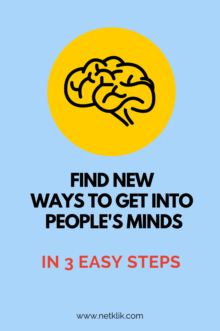 Find new ways to get into people's minds